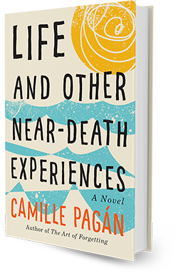 Life And Other Near-Death Experiences, a novel by Camille Pagán