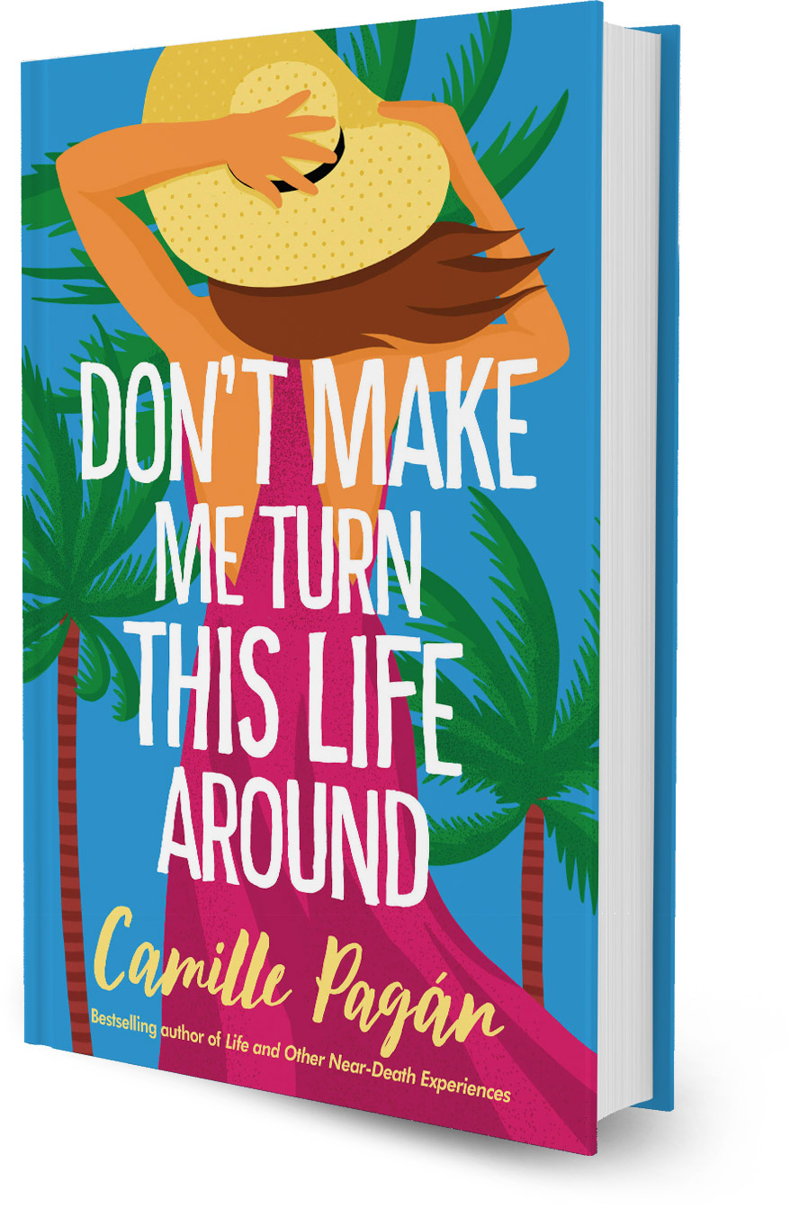 Don't Make Me Turn This Life Around by Camille Pagan